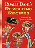Roald Dahl's Revolting Recipes, Felicity Dahl and Josie Fison, 0140378200