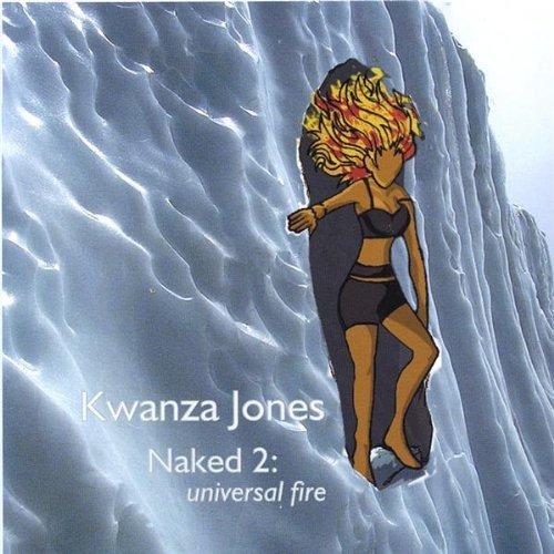 Naked 2: Universal Fire by Kwanza Jones (2005-12-29)