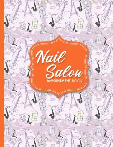 Nail Salon Appointment Book: 6 Columns Appointment Pad, Cute Appointment Books, Undated Appointment Book, Cute Paris & Music Cover (Volume 56) ebook