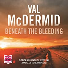 Beneath the Bleeding Audiobook by Val McDermid Narrated by Saul Reichlin