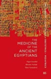 img - for The Medicine of the Ancient Egyptians: 1 by Eugen Strouhal (2014-08-30) book / textbook / text book