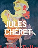 img - for Jules Cheret: Artist of the Belle Epoque and Pioneer of Poster Art: K??nstler der Belle ??poque und Pionier der Plakatkunst by S??gol???ne Le Men (2011-11-24) book / textbook / text book