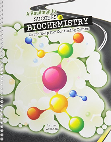 A Roadmap to Success in Biochemistry: Extra Help for Confusing Topics