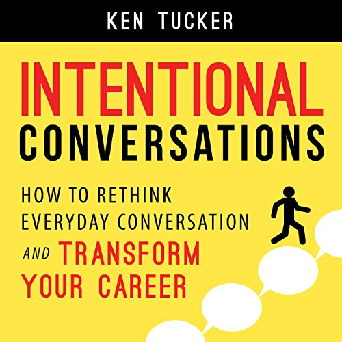 Intentional Conversations: How to Rethink Everyday Conversation and Transform Your Career by Familius