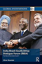 India-Brazil-South Africa Dialogue Forum (IBSA): The Rise of the Global South (Global Institutions)