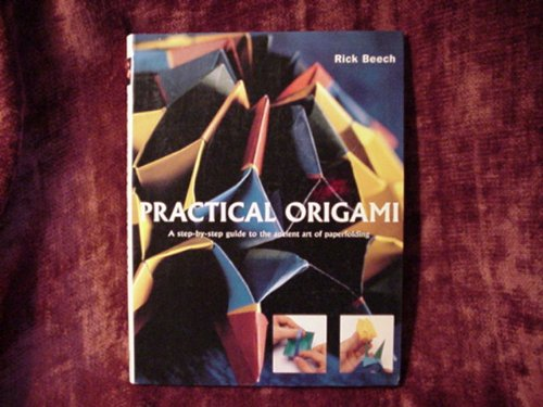 Practical origami: A step-by-step guide to the ancient art of paperfolding by Hermes House