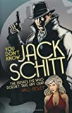 You Don't Know... Jack Schitt by Nikor Besley (2010-10-14)