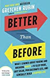 img - for Better Than Before: What I Learned About Making and Breaking Habits--to Sleep More, Quit Sugar, Procrastinate Less, and Generally Build a Happier Life book / textbook / text book