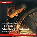 The Return of Sherlock Holmes: Volume Two (Dramatised) Radio/TV Program by Arthur Conan Doyle Narrated by full cast