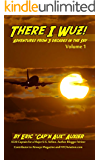 There I Wuz!: Adventures From 3 Decades in the Sky