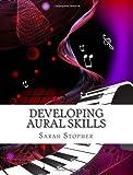 Developing Aural Skills, Sarah Stopher, 1466492511