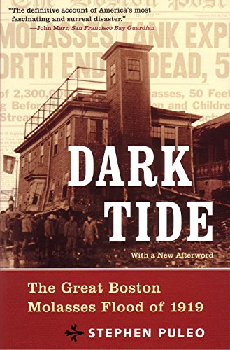 Dark Tide: The Great Molasses Flood of 1919]()