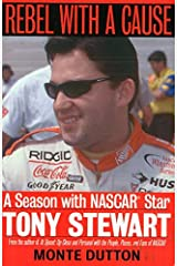 Rebel With a Cause: A Season With NASCAR Star Tony Stewart Paperback