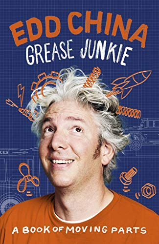 Grease Junkie: A book of moving parts por Edd China