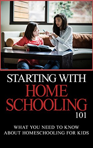 Homeschooling: for Beginners - Homeschooling 101 - What You Need to Know
