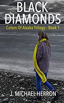 Black Diamonds (Colors of Alaska Book 1) by [Herron, J. Michael]