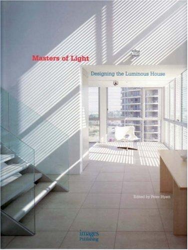 Masters of Light: Designing the Luminous House