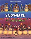 Snowmen at Christmas, by Caralyn Buehner