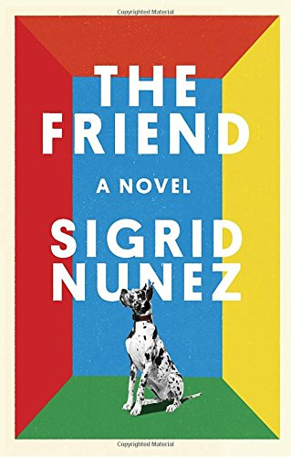 The Friend  A Novel