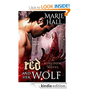 Red and Her Wolf (Fantasy-Paranormal Romance Kingdom Series (Book 3) Marie Hall