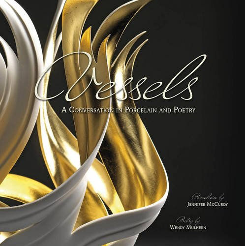 Vessels: A Conversation in Porcelain and Poetry