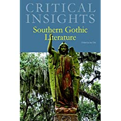 Southern Gothic Literature (Critical Insights)