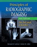 Principles of Radiographic Imaging (Book Only), Carlton, Richard R. and Adler, Arlene McKenna, 1111320543