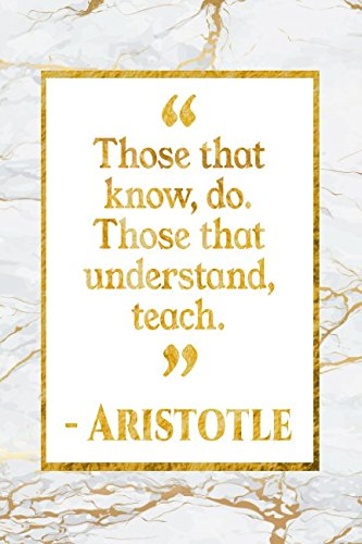 Download Those That Know, Do. Those That Understand, Teach: Gold Marble Aristotle Quote Notebook ebook