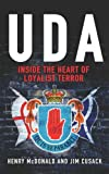 Uda: Inside the Heart of Loyalist Terror
