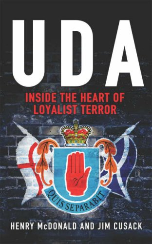 Uda: Inside The Heart Of The Loyalist Terror pdf epub