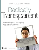 Radically Transparent: Monitoring and Managing Reputations Online