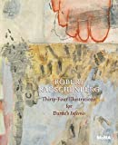 img - for Robert Rauschenberg: Thirty-Four Illustrations for Dante s Inferno book / textbook / text book