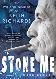 img - for Stone Me: The Wit and Wisdom of Keith Richards book / textbook / text book