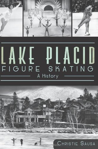 Lake Placid Figure Skating:: A History (Sports History)