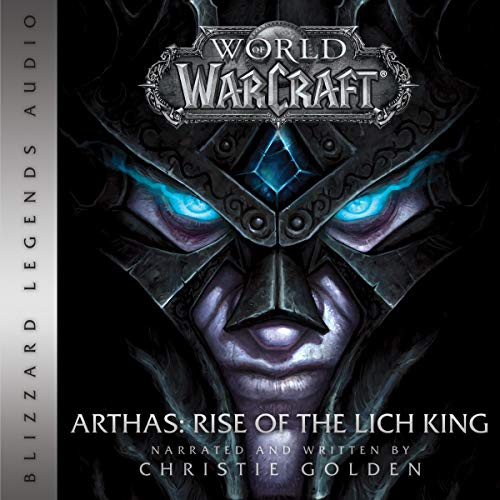 World of Warcraft: Arthas – Rise of the Lich King: World of Warcraft: Blizzard Legends