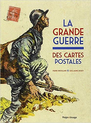 Téléchargement gratuit de livres électroniques La grande guerre des cartes postales 2755613033 by Pierre Brouland,Guillaume Doizy PDF