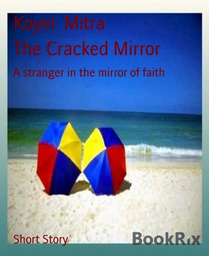 The Cracked Mirror: A stranger in the mirror of faith