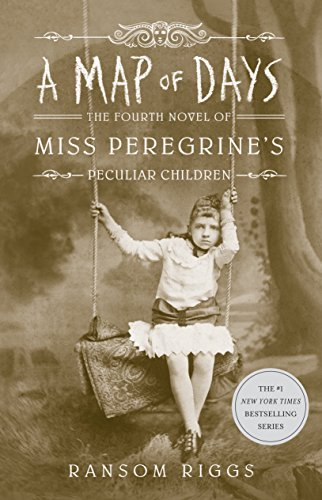 A Map of Days (Miss Peregrine's Peculiar Children Book 4)
