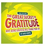 Guide for Living: The Great Secret of Gratitude - Why Being Grateful Will Change Your Life