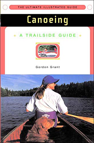 A Trailside Guide: Canoeing (New Edition) (Trailside Guides)
