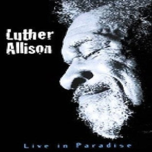Luther Allison: Live in Paradise by Ruf