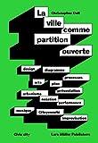 La Ville Comme Partition Ouverte (Design2context) (French Edition)