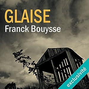 Glaise | Livre audio Auteur(s) : Franck Bouysse Narrateur(s) : Hervé Carrascosa