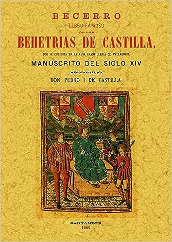Becerro: libro famoso de las Behetrias de Castilla: Amazon.es: Pedro I de Castilla: Libros