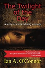 The Twilight of the Day by Ian A. O'Connor (2015-05-14) Paperback