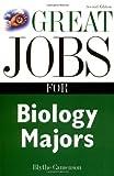 Great Jobs for Biology Majors, Blythe Camenson, 0071408983