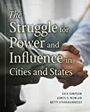 img - for The Struggle for Power and Influence in Cities and States by Dick Simpson (2010-03-04) book / textbook / text book