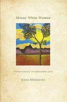 Skinny White Woman by [Minkowsky, Stasia]