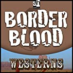 Border Blood | T. T. Flynn