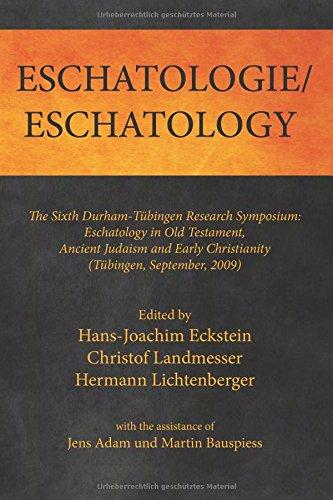 Read Online Eschatologie Eschatology: The Sixth Durham-Tübingen Research Symposium: Eschatology in Old Testament, Ancient Judaism and Early Christianity ... Untersuchungen Zum Neuen Testament) pdf epub